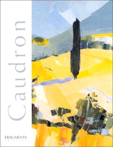 9782912964007: Didier Caudron: Paysages Vecus = True-Life Landscapes