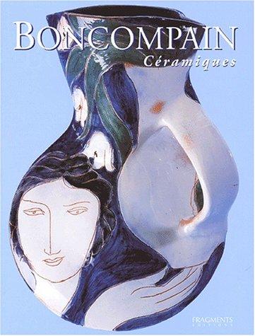 9782912964373: BONCOMPAIN Ceramiques (Boncompain Ceramics)