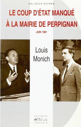 Le coup d'etat manque a la mairie: Louis Monich