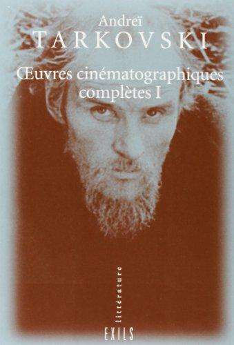 Oeuvres cinématographiques complètes, tome 1: Tarkouski