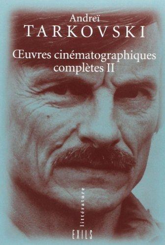 Oeuvres cinématographiques complètes, tome 2: Tarkouski