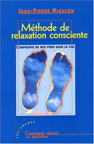 9782912975485: Methode de relaxation consciente (French Edition)
