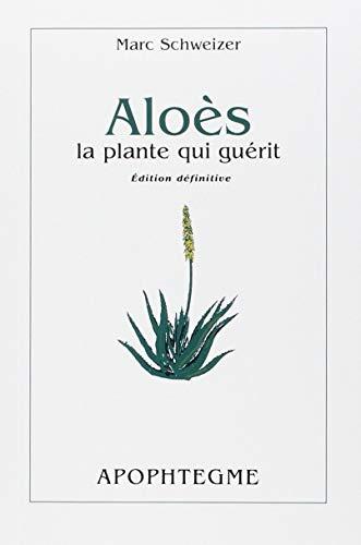 9782912978103: Aloès, la plante qui guérit