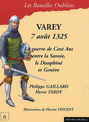 VAREY 7 AOUT 1325 REG 27.95$ (BATAILLES OUBLIEES): GAILLARD, PHILIPPE