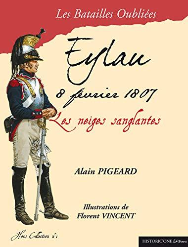 Eylau - 8 février 1807: PIGEARD ( Alain ) [ Dessins de Florent VINCENT ]