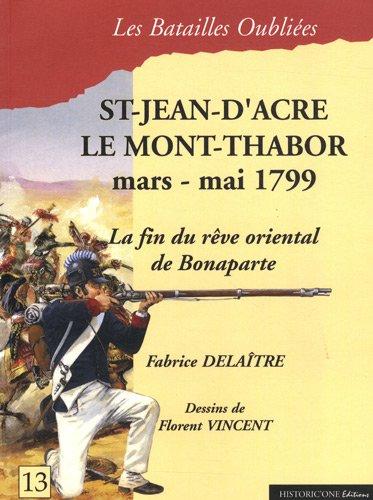 9782912994264: Saint-Jean-d'Acre & le Mont-Thabor : 20 mars - 20 mai 1799