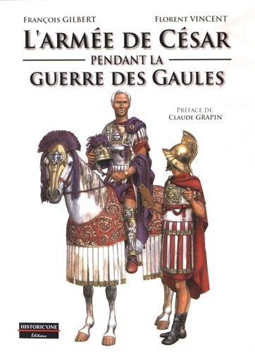 9782912994608: L'armée de César pendant la Guerre des Gaules (Armada)