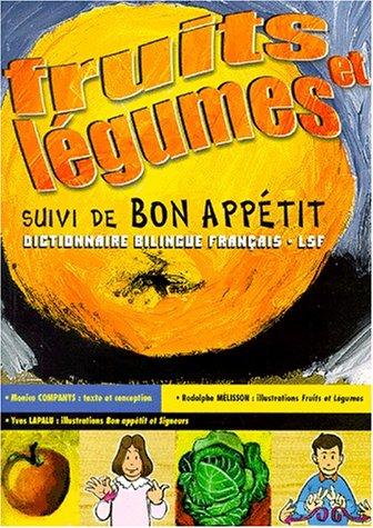 9782912998026: FRUITS ET LEGUMES SUIVI DE BON APPETIT. : Dictionnaire bilingue français-LSF