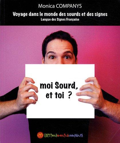 9782912998316: Moi Sourd, et toi ?