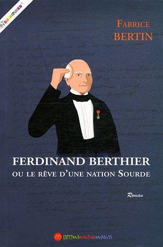 9782912998583: Ferdinand Berthier ou le reve d'une nation sourde (French Edition)