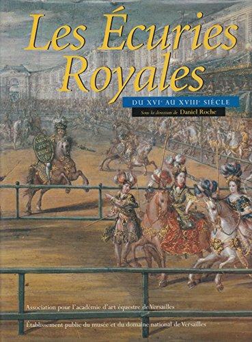 Les Écuries Royales: Roche, Daniel; Reytier, Daniel.