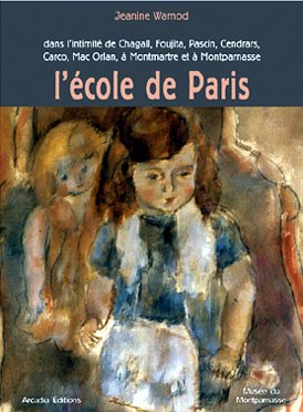9782913019263: L'�cole de Paris: Dans l'intimit� de Chagall, Foujita, Pascin, Cendrars, Carco, Mac Orlan, � Montmartre et � Montparnasse