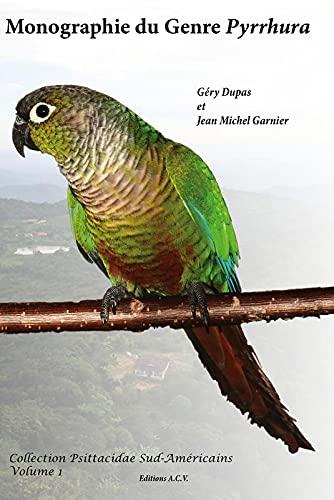 9782913033153: Monographie du Genre Pyrrhura : Tome 1 (1CD audio)