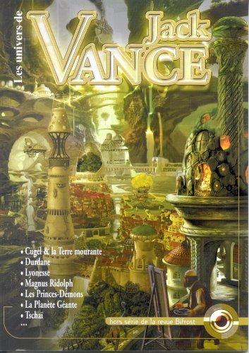 9782913039247: Bifrost, hors s�rie : Les Univers de Jack Vance : Cugel et la Terre mourante - Durdane - Lyonesse - Magnus Ridolph - Les Princes-D�mons - La Plan�te G�ante, Tscha�...