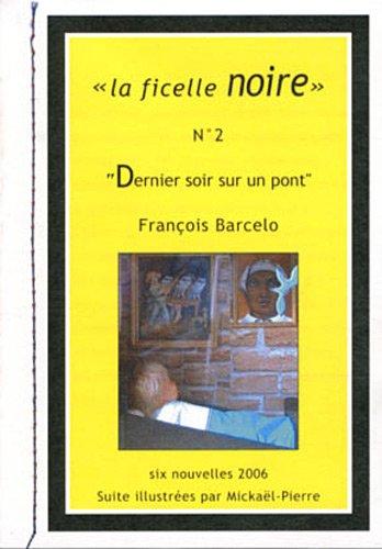 9782913040373: Dernier soir sur un pont - Nouvelle (polar) illustr�e dans son enveloppe timbr�e d'artiste
