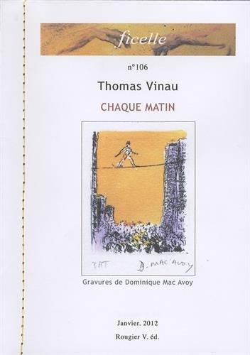 Ficelle N 106 Chaque Matin - Thomas: Thomas Vinau