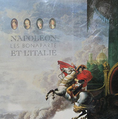 Napoléon, les Bonaparte et l'Italie -------------- [ Catalogue de l'exposition, 11...