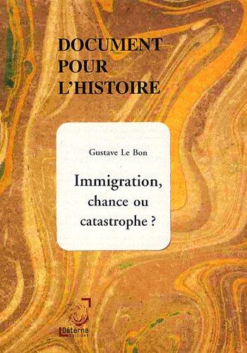 9782913044814: Immigration chance ou catastrophe ?