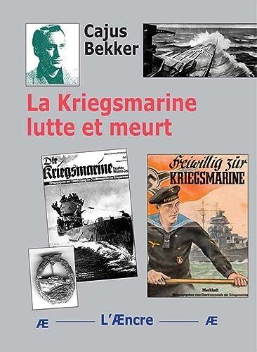 9782913044975: La Kriegsmarine lutte et meurt