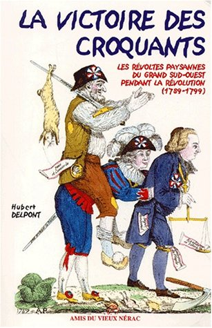 9782913055049: La victoire des Croquants : Les révoltes paysannes du Grand Sud-Ouest pendant la Révolution (1789-1799)