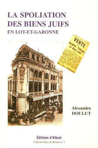 9782913055100: La spoliation des biens juifs en lot-et-garonne (Terres de mémoire)