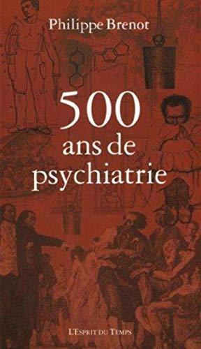 9782913062443: Cinq cents ans de psychiatrie