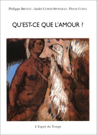 Qu'est-ce que l'amour ? (2913062628) by Philippe Brenot; André Comte-Sponville; Pierre Costa