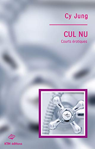 9782913066083: CUL NU, courts érotiques (French Edition)