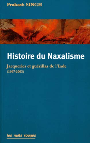 9782913112216: Histoire du Naxalisme : Jacqueries et gu�rillas de l'Inde (1967-2003)