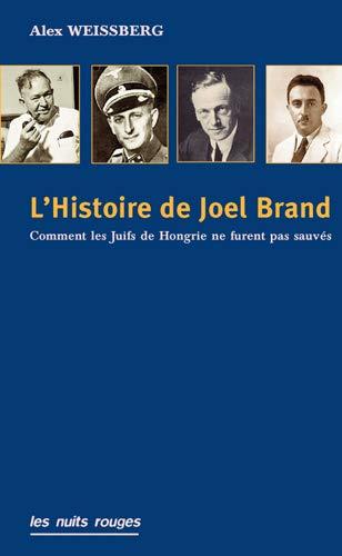 MISSION DE JOEL BRAND -LA- L HOMME QUI T: ALEX WEISSBERG