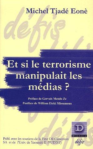 9782913126268: Et si le terrorisme manipulait les médias ?
