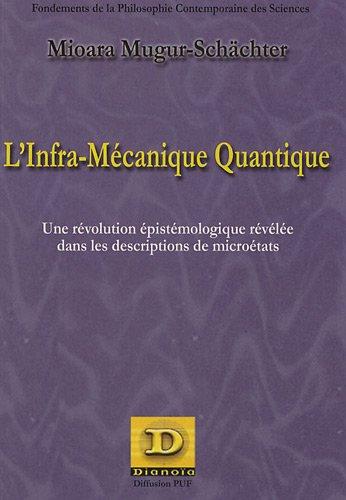 9782913126459: L'infra-mécanique quantique : Une révolution épistémologique révélée dans les descriptions de microétats