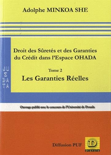 9782913126749: droit des sûretés et des garanties du crédit dans l'espace OHADA t.2 ; les sûretés réelles