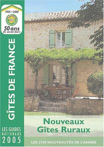 Nouveaux Gites Ruraux 2005 (French Edition): G?tes de France,