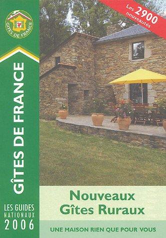 Nouveaux Gites Ruraux 2006 (Les Gites de: Boileau, Dominique and