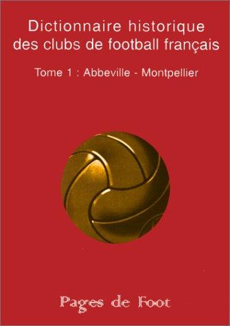 9782913146013: Dictionnaire historique des clubs de football français t1 : abbeville.