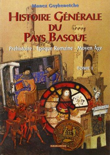 Histoire générale du Pays Basque tome 1: Goyhenetche, Manex