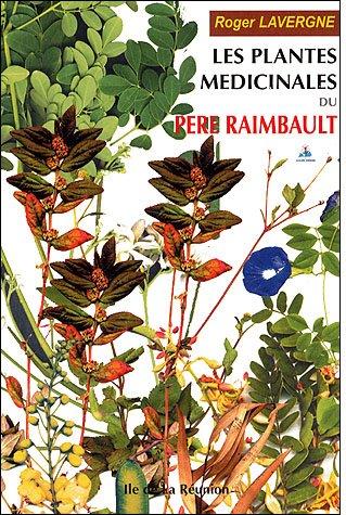 9782913158412: Les plantes médicinales du Père Raimbault