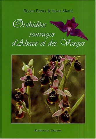 9782913162204: Orchid�es sauvages d'Alsace et des Vosges