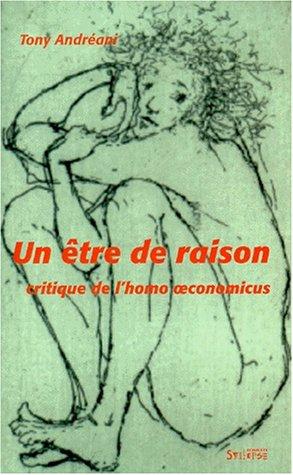9782913165113: Un être de raison : Critique de l'homo oeconomicus