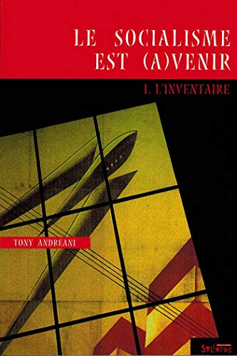 Le socialisme est (a)venir: Andréani, Tony