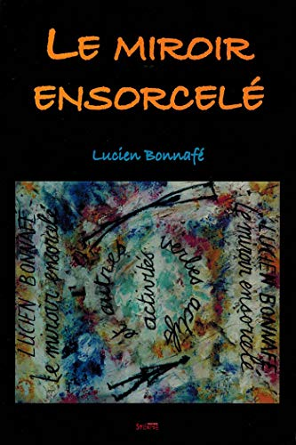 Miroir ensorcele (French Edition): Lucien Bonnafé