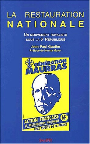 La Restauration nationale: Un mouvement royaliste sous la 5e republique (French Edition): Gautier, ...