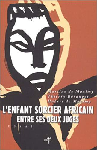 L'Enfant sorcier africain entre ses deux juges: Maximy, Martine de,