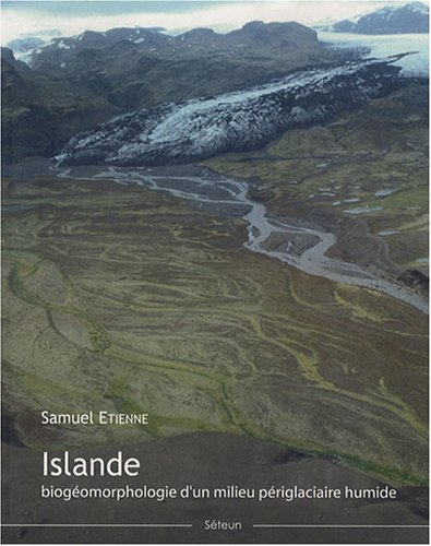 9782913169098: Islande : Biogéomorphologie d'un milieu périglaciaire humide