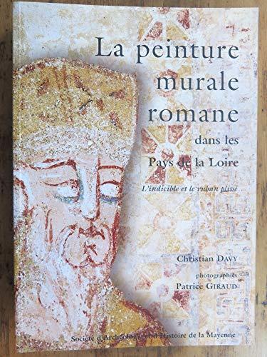 9782913201026: La peinture murale romane dans les Pays de la Loire: L'indicible et le ruban
