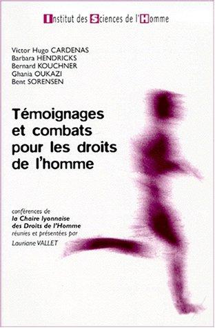 9782913202016: Temoignages et combats pour les droits de l'homme: Conferences de la Chaire lyonnaise des droits de l'homme (French Edition)