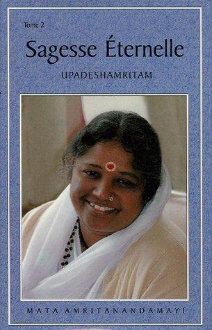 Sagesse eternelle Entretiens avec Sri Mata Amritanandamayi Devi: Amritanandamayi Mata