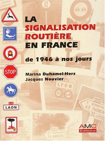 9782913220010: La signalisation routi�re en France de 1946 � nos jours