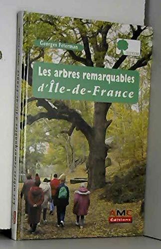 Les arbres remarquables d'Ile-de-France (French Edition): Feterman, Georges